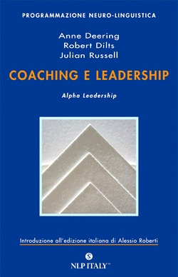 Coaching e Leadership - Anne Deering, Robert Dilts, Julian Russel - Coaching » Enciclopedia della PNL