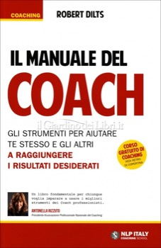 Il Manuale del Coach - Robert Dilts - Coaching » Enciclopedia della PNL